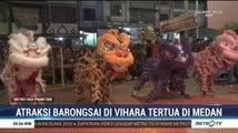 Semarak Aksi Barongsai di Vihara Tertua di Medan
