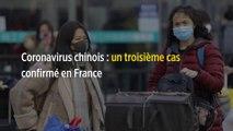Coronavirus : un troisième cas confirmé en France