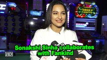 Sonakshi Sinha collaborates with Fankind