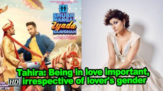 Tahira Kashyap: Being in love important, irrespective of lover's gender