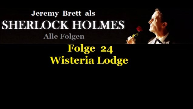 Sherlock Holmes (24) Wisteria Lodge