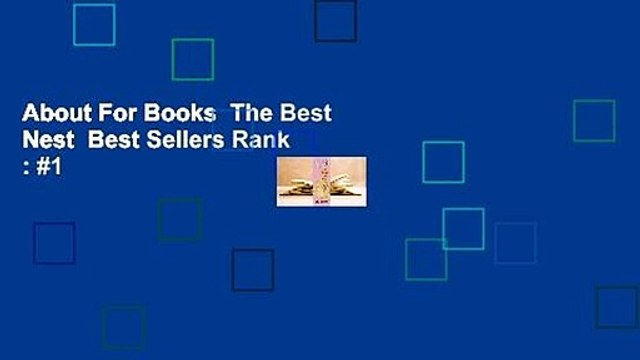 About For Books  The Best Nest  Best Sellers Rank : #1
