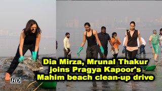 Dia Mirza, Mrunal Thakur joins Pragya Kapoor's Mahim beach clean-up drive