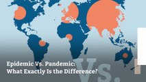 Epidemic Vs. Pandemic: What Exactly Is the Difference?