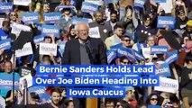 Bernie Sanders Holds Lead Over Joe Biden Heading Into Iowa Caucus