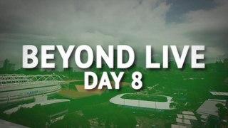 Beyond Live - Day 8