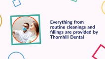 Thornhill Dental is Breaking Barriers in Dental Services - Thornhill Dental Office