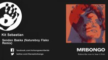 Kit Sebastian - Senden Baska - Natureboy Flako Remix