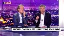 """Michel Onfray : """"la France insoumise a mis la main sur les gilets jaunes, et dans sa logique """"islamogauchiste""""..."""