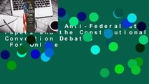 [Read] The Anti-Federalist Papers and the Constitutional Convention Debates  For Online