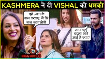 Kashmera Shah WARNS Vishal Aditya Singh For Making Arti Cut Her Hair | Bigg Boss 13