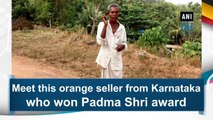 Meet this orange seller from Karnataka who won Padma Shri award