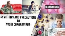 Symptoms And Precautions To Avoid Coronavirus