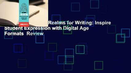Full Version  New Realms for Writing: Inspire Student Expression with Digital Age Formats  Review