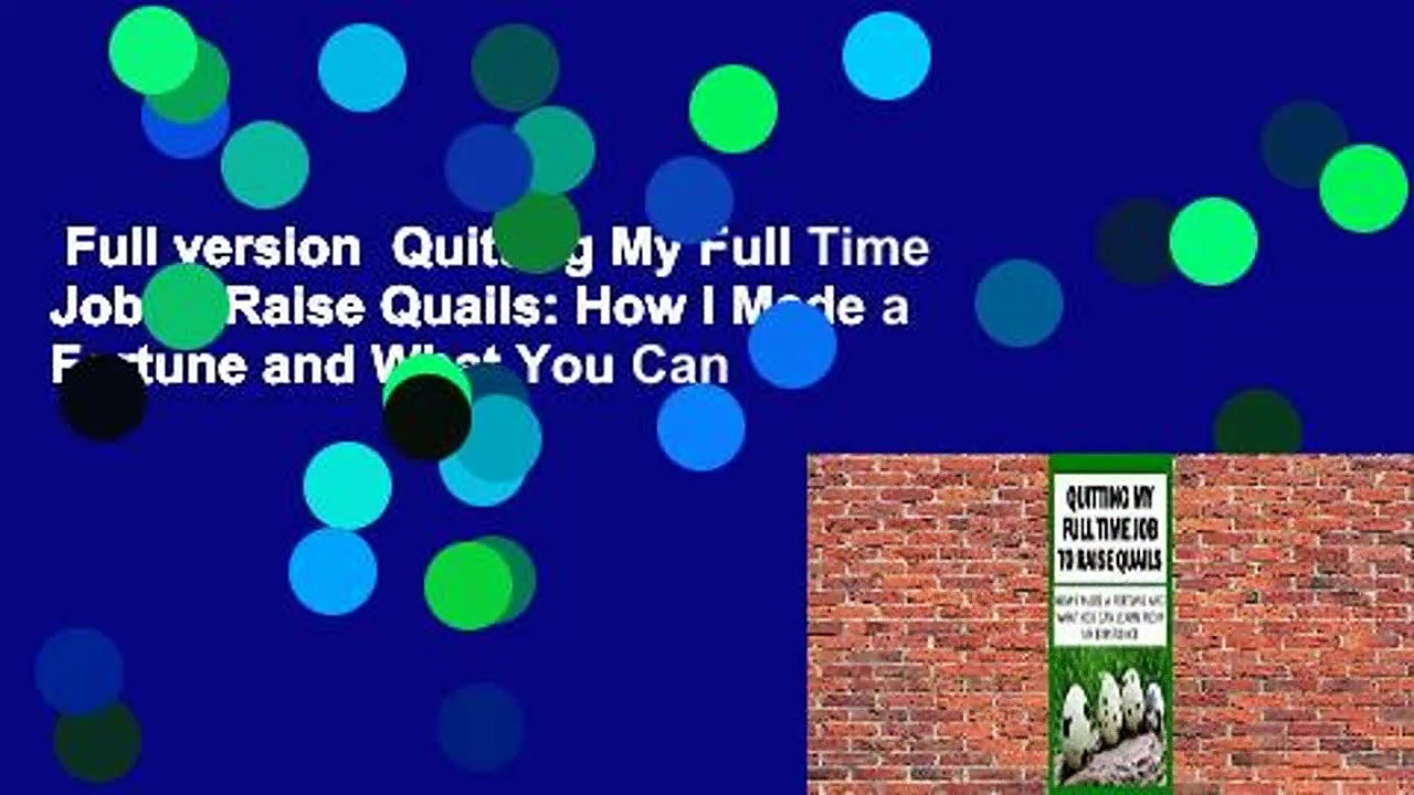 Full version  Quitting My Full Time Job to Raise Quails: How I Made a Fortune and What You Can