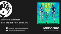Bedouin Soundclash - Born into Bad Times - Radio Mix