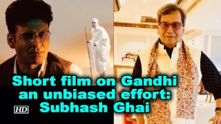 Short film on Gandhi an unbiased effort: Subhash Ghai