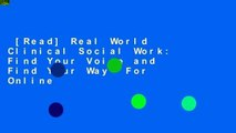 [Read] Real World Clinical Social Work: Find Your Voice and Find Your Way  For Online