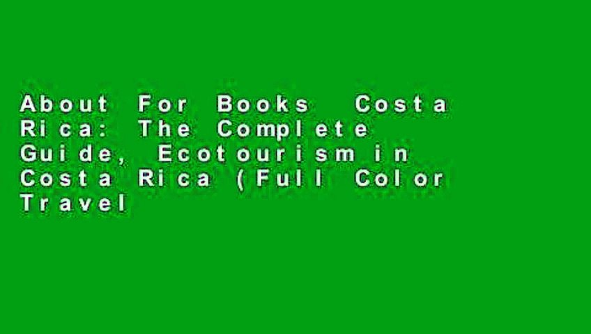 About For Books Costa Rica: The Complete Guide, Ecotourism in Costa Rica (Full Color Travel | Godialy.com