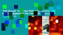 Full version  American Railroads: Decline and Renaissance in the Twentieth Century  Best Sellers