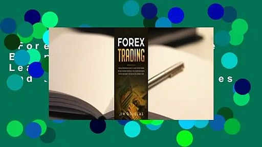 Forex Trading: Complete Beginners Guide to Learn the Best Swing and Day Trading Strategies,