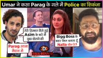 Asim Riaz Brother Umar Riaz To File A COMPLIANT Against Parag Tyagi | Bigg Boss 13