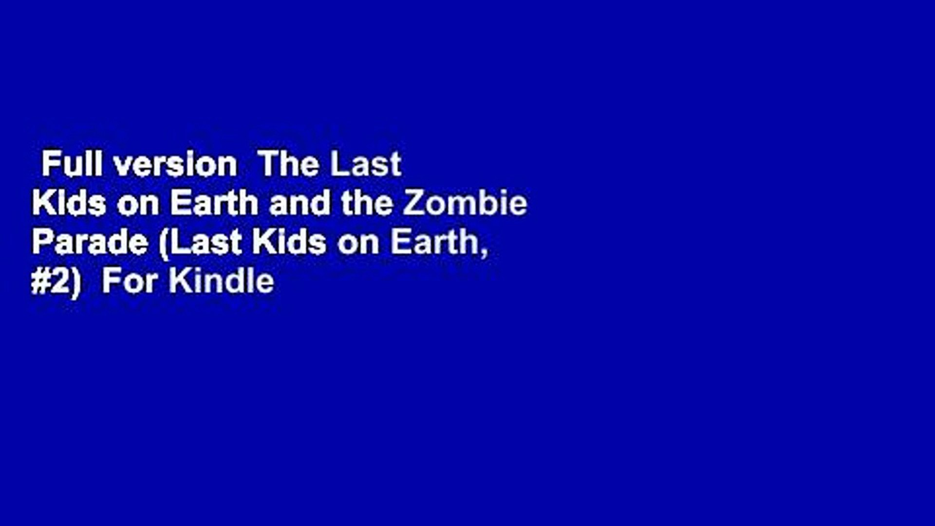 Full version  The Last Kids on Earth and the Zombie Parade (Last Kids on Earth, #2)  For Kindle