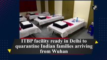 ITBP facility ready in Delhi to quarantine Indian families arriving from Wuhan