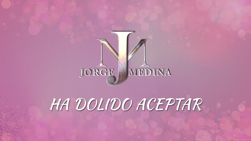 Jorge Medina - Ha Dolido Aceptar