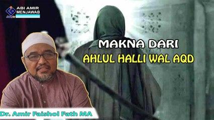 PROSES TERBENTUKNYA SERTA PELAKSANAAN DARI AHHLUL HALLI WAL AQD.