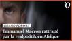 Mémoire, franc CFA, lutte contre le terrorisme...: Emmanuel Macron rattrapé par la realpolitik en Afrique