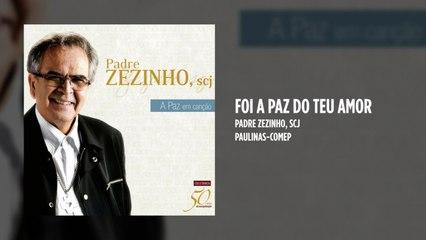 Padre Zezinho, scj - Foi a paz do teu Amor