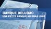 Delubac, une petite banque au bras long