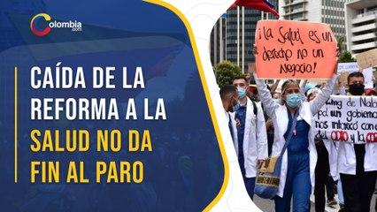 Paro nacional en Colombia sigue a pesar de que reforma a la salud se cayó