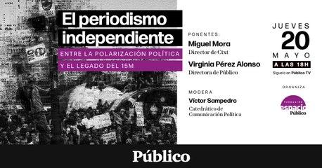 DEBATE | Periodismo independiente: entre la polarización política y el legado del 15M