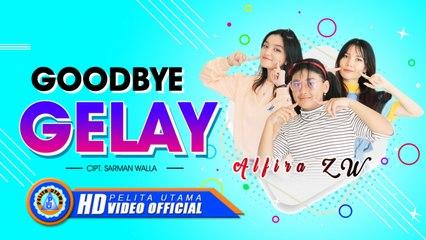 Alfira ZW - Goodbye Gelay   DJ Remix Terbaru 2021 (Official Music Video)