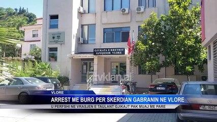 Arret me burg per Skerdian Gabranin ne Vlore