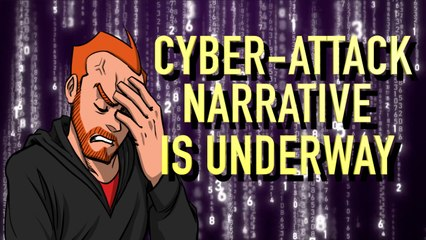 The Cyber-Attack Narrative is Underway
