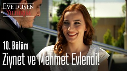 Ziynet, Mehmet ile evlendi - Eve Düşen Yıldırım 10. Bölüm