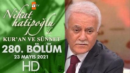 Nihat Hatipoğlu ile Kur'an ve Sünnet - 23 Mayıs 2021