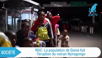 RDC : les populations de GOMA fuit l'éruption du volcan Nyiragongo