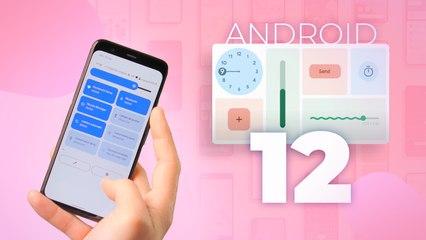 ANDROID 12 : le TOP des nouveautés pour cette année !