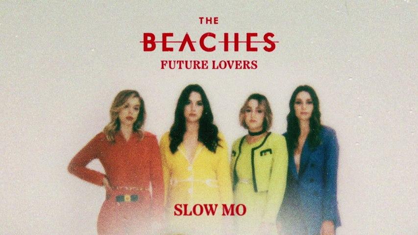 The Beaches - Slow Mo