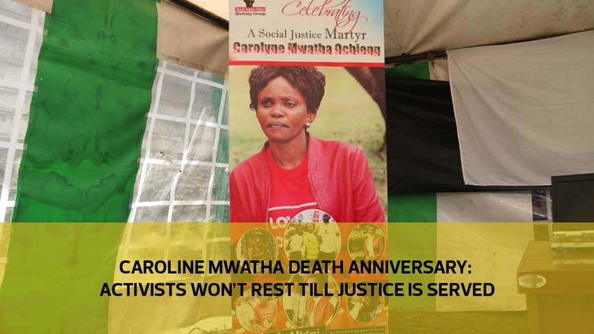 Caroline Mwatha death anniversary: Activists say they won't rest till justice is served