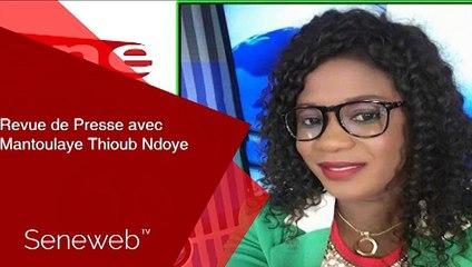 Revue de Presse du 10 Fevrier 2020 avec Mantoulaye Thioub Ndoye
