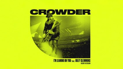 Crowder - I'm Leaning On You