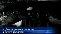 """sajan re jhoot mat bolo"" — (TEESRI KASAM) 