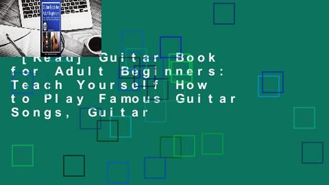 [Read] Guitar Book for Adult Beginners: Teach Yourself How to Play Famous Guitar Songs, Guitar
