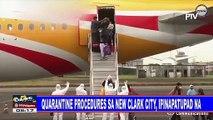 Quarantine procedures sa New Clark City, ipinapatupad na