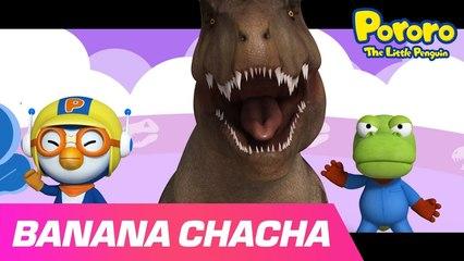 T-Rex Banana Cha Cha l Sing and Dance Along Pororo's Banana's song l Song for Kids l Nursery Rhymes
